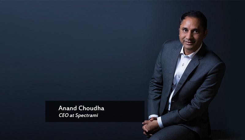 Anand-Choudha,-CEO-at-Spectrami - Techxmedia