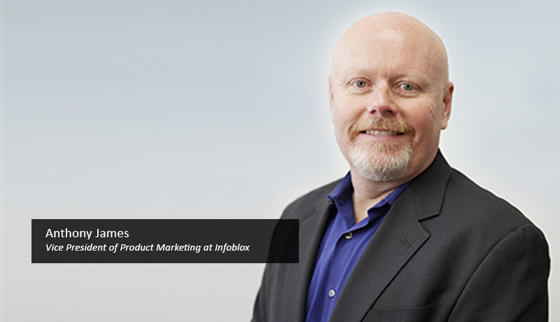 Anthony-James,-Vice-President-of-Product-Marketing-at-Infoblox-security-techxmedia