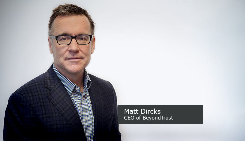 Matt-Dircks,-CEO-of-BeyondTrust-techxmedia
