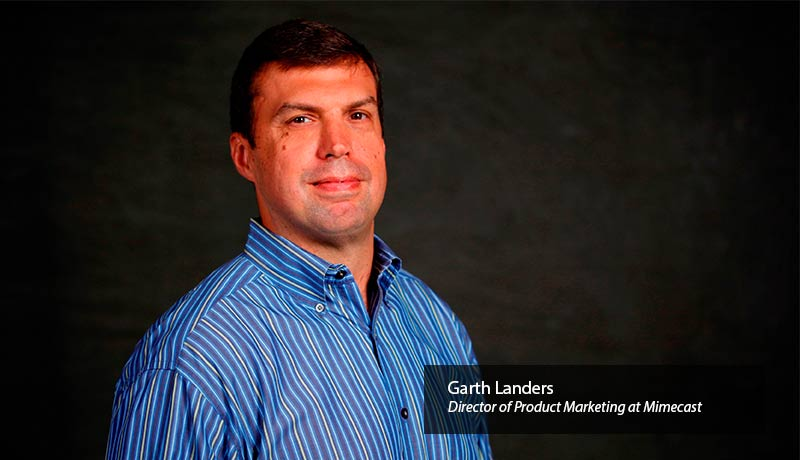 Garth-Landers,-director-of-product-marketing-at-mimecast Cloud Archive-techxmedia