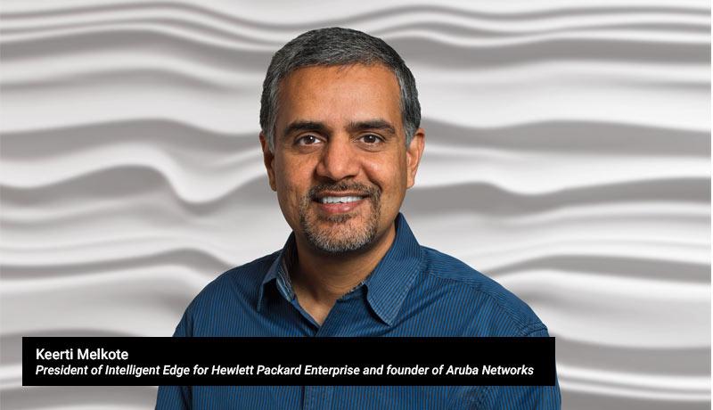 Keerti-Melkote,-president-of-Intelligent-Edge-for-Hewlett-Packard-Enterprise-and-founder-of-Aruba-Networks-Silver Peak-techxmedia