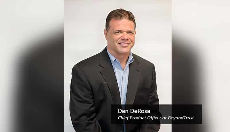 Dan-DeRosa,-Chief-Product-Officer-at-BeyondTrust-techxmedia