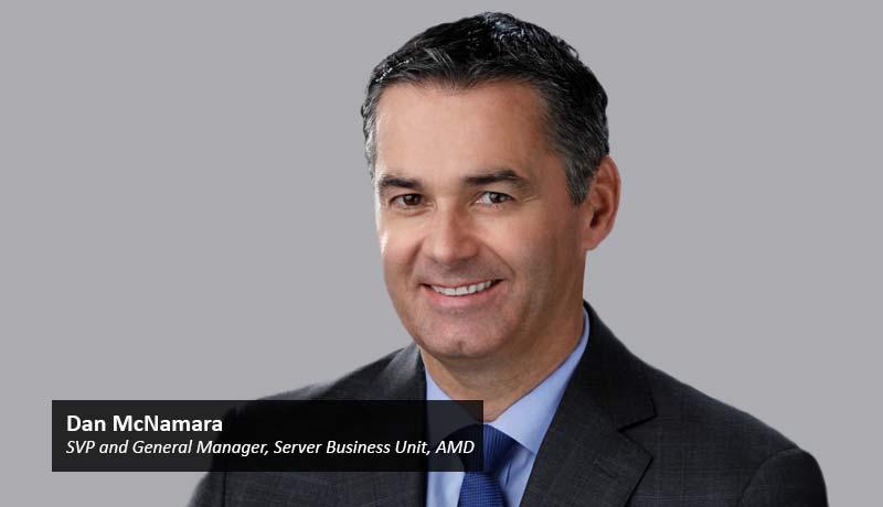 Dan-McNamara,-SVP-and-GM,-Server-Business-Unit,-AMD-AMD EPYC-techxmedia