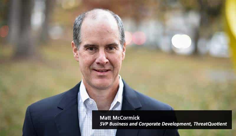Matt-McCormick,-SVP-Business-and-Corporate-Development,-ThreatQuotient-security-ThreatQuotient -techxmedia