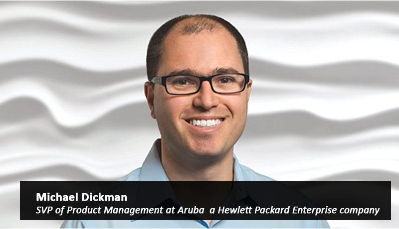 Michael-Dickman,-Senior-Vice-President-of-Product-Management-at-Aruba,-a-Hewlett-Packard-Enterprise-company-Comcast,Aruba-techxmedia