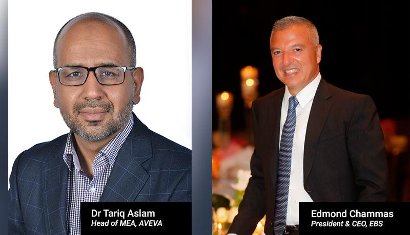 Dr-Tariq-Aslam,-Head-of-MEA,-AVEVAdmond-Chammas,-President-&-CEO,-EBS-AVEVA-techxmedia