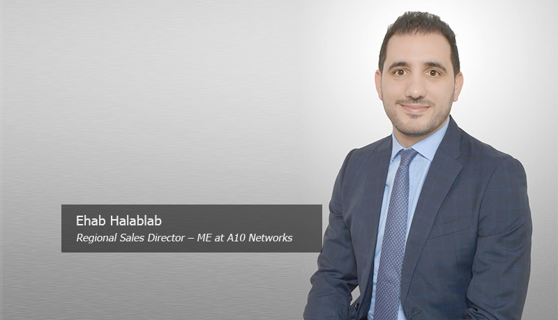 Ehab-Halablab-Regional-Sales-Director-–-ME-at-A10 Networks- global virtual user conference -A10 Transcend - TECHx