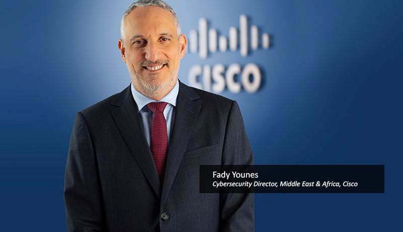 Fady-Younes-Cybersecurity-Director-Middle-East-Africa-Cisco- increasing privacy and security -TECHXmedia