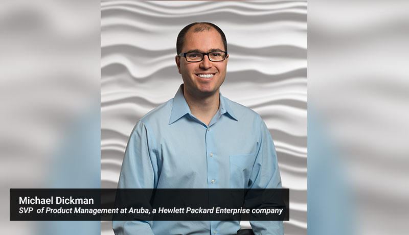 Michael-Dickman,-senior-vice-president-of-Product-Management-at-Aruba,-a-Hewlett-Packard-Enterprise-company-techxmedia