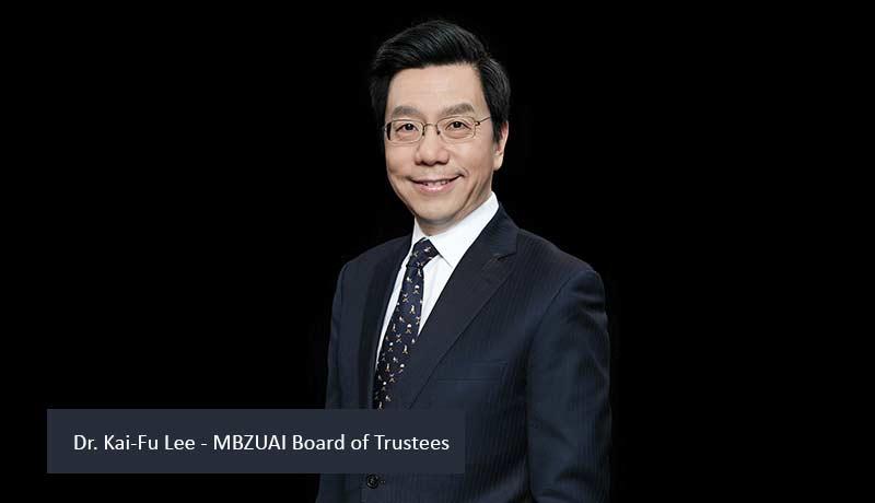 Dr. Kai-Fu Lee - MBZUAI Board of Trustees-techxmedia
