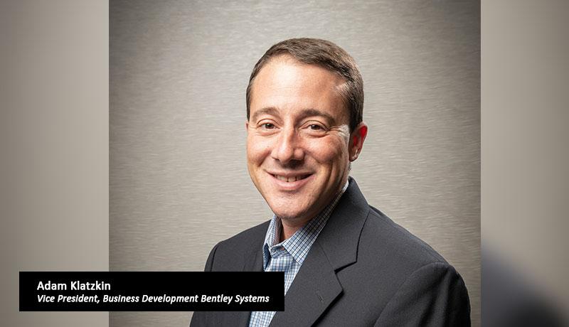 Adam-Klatzkin-Vice-President,-Business-Development-Bentley-Systems - techxmedia