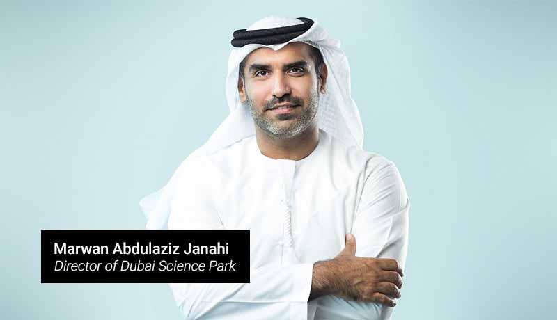Healthcare Drive - Dubai Science Park -Marwan Abdulaziz Janahi - Managing Director Dubai Science Park - techxmedia