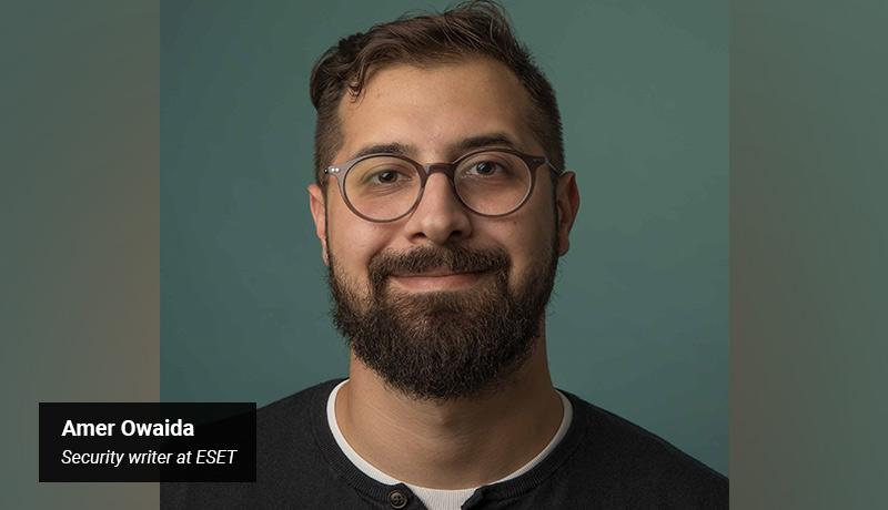 Amer Owaida - Security writer at ESET - techxmedia