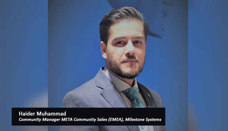 Haider-Muhammad-Community-Manager-META-Community-Sales-(EMEA),-Milestone-Systems - techxmedia