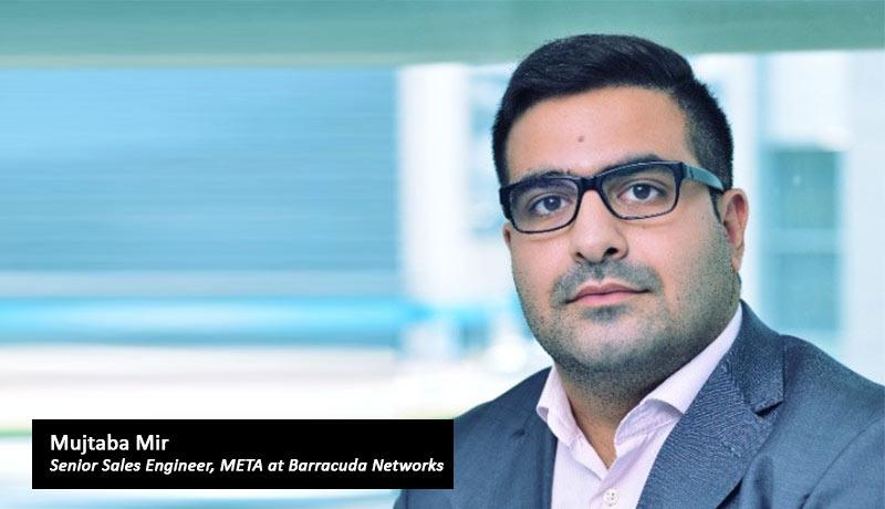 Mujtaba-Mir,-Senior-Sales-Engineer,-META-at-Barracuda-Networks - techxmedia