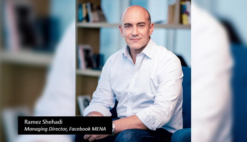Ramez-Shehadi,-Managing-Director,-Facebook-MENA - techxmedia