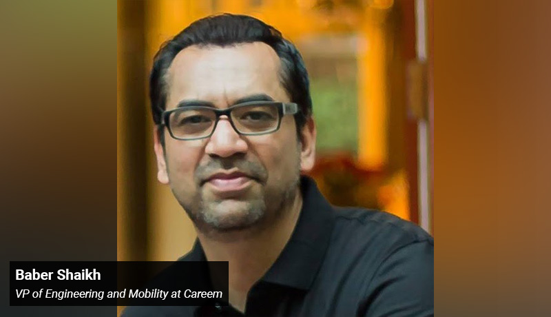 Baber Shaikh - VP of Engineering - Mobility at Careem - TECHx