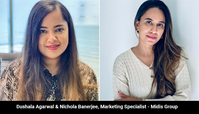 Dushala Agarwal - Nichola Banerjee- Marketing Specialist - Midis Group -techxmedia