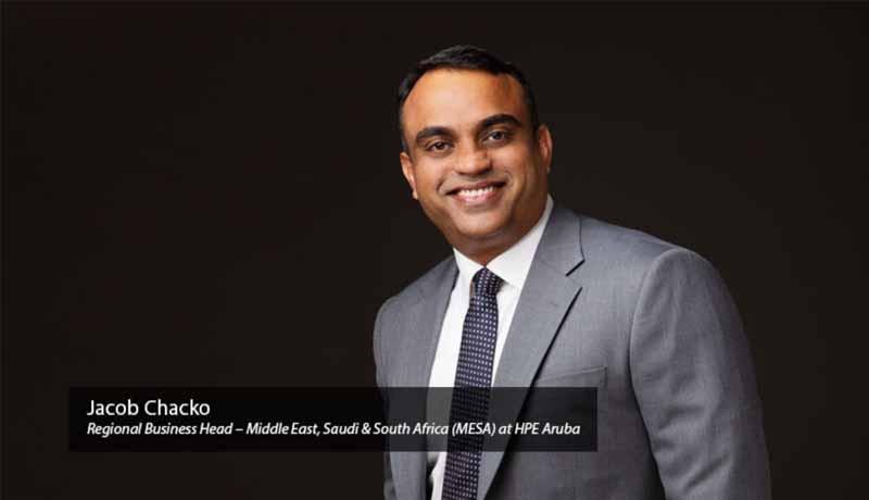 Jacob Chacko - Regional Business Head – Middle East- Saudi & South Africa (MESA) HPE ARUBA - techxmedia