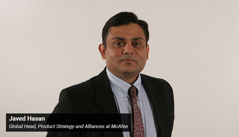 Javed Hasan - Global Head- Product Strategy and Alliances - McAfee - techxmedia