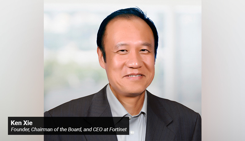 Ken Xie - Founder - Chairman of the Board - CEO - Fortinet - techxmedia
