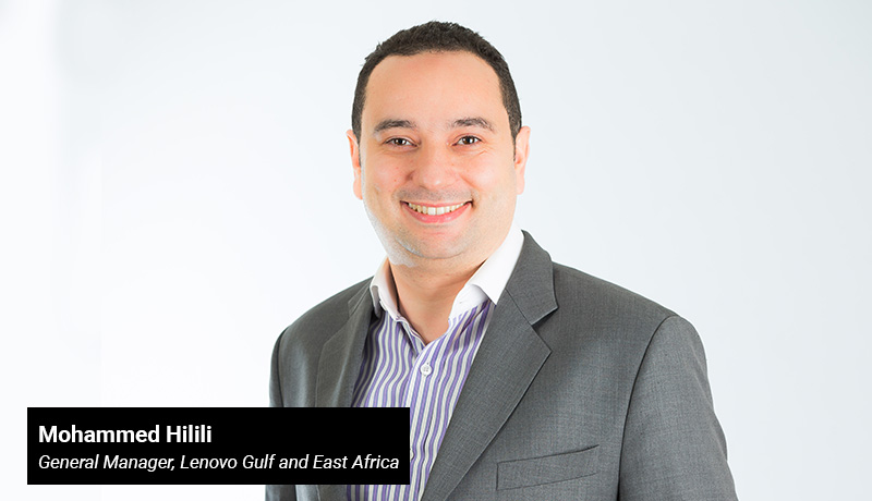 Mohammed Hilili - General Manager - Lenovo Gulf and East Africa - techxmedia