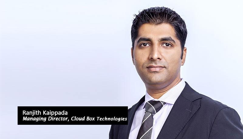 Ranjith-Kaippada-Managing-Director-Cloud-Box-Technology-techxmedia