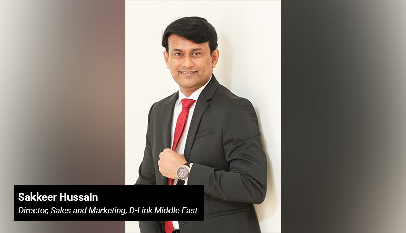 Sakkeer Hussain - Director - Sales and Marketing- D-Link Middle East - techxmedia