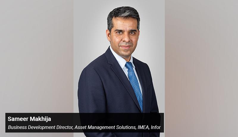 Sameer Makhija - Business Development Director - Asset Management Solutions- IMEA- Infor - techxmedia