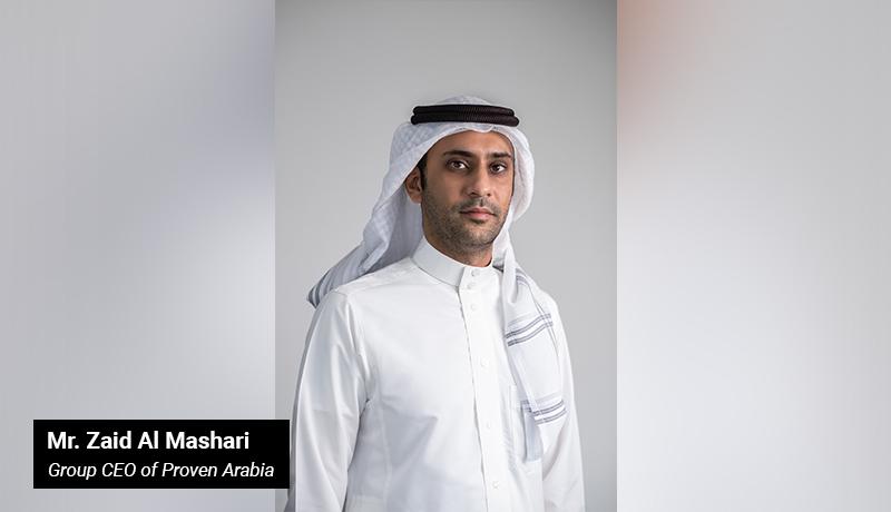Zaid Al Mashari - Group CEO - Proven Arabia -techxmedia