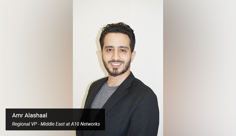 Amr Alashaal - Regional Vice President - Middle East at A10 Networks - techxmedia