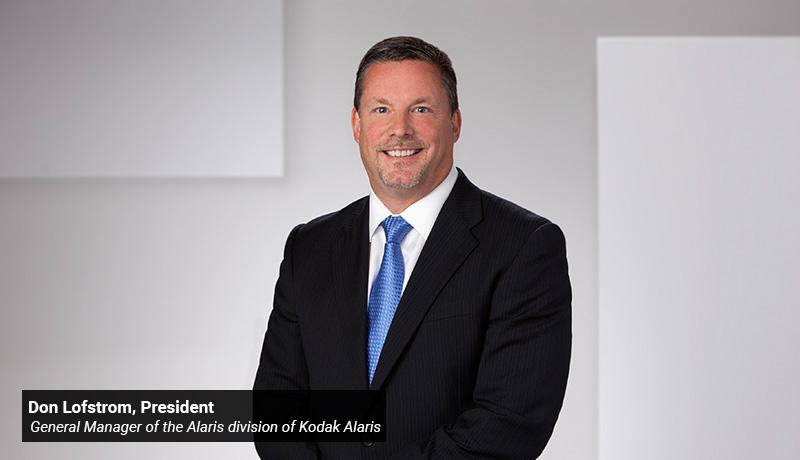 Don Lofstrom - President & General Manager - Kodak Alaris - techxmedia