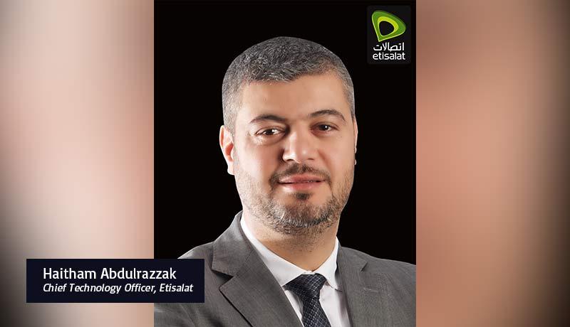 Haitham Abdulrazzak- Chief Technology Officer- Etisalat - techxmedia