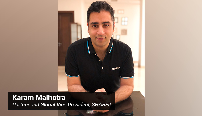 Karam Malhotra- Partner and Global Vice-President- SHAREit - techxmedia