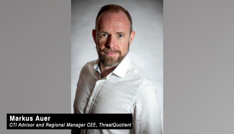 Markus Auer- CTI Advisor - Regional Manager CEE- ThreatQuotient- techxmedia