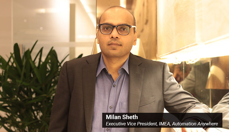 Milan Sheth - Executive Vice President - IMEA - Automation Anywhere - techxmedia