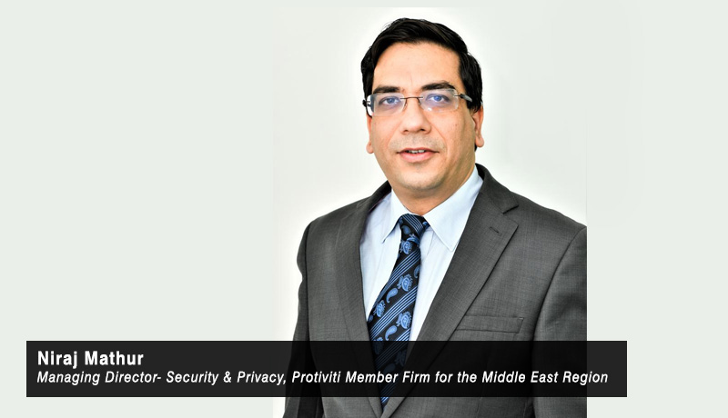 Niraj Mathur- Managing Director- Security & Privacy- Protiviti Member Firm for the Middle East Region - TECHXMEDIA