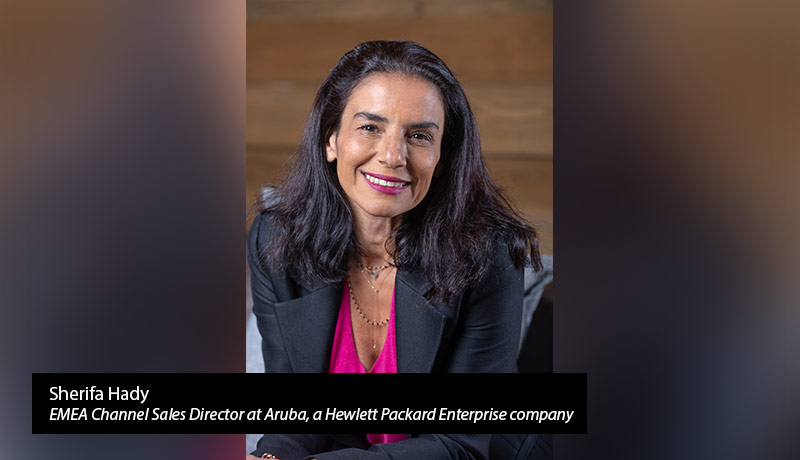 Sherifa-Hady,-EMEA-Channel-Sales-Director-at-Aruba,-a-Hewlett-Packard-Enterprise-company - techxmedia