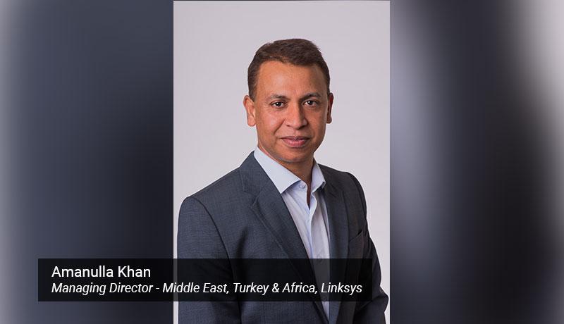 Amanulla-Khan,-Managing-Director---Middle-East,-Turkey-&-Africa,-Linksys - techxmedia