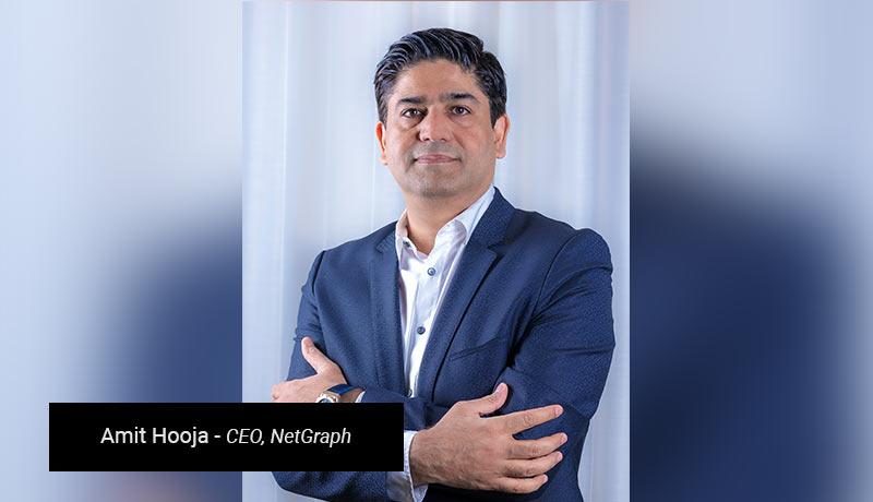 Amit-Hooja,-CEO,-NetGraph - techxmedia