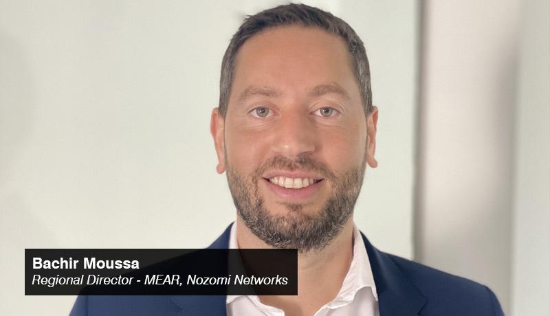 Bachir Moussa - Regional Director MEAR - Nozomi Networks - techxmedia