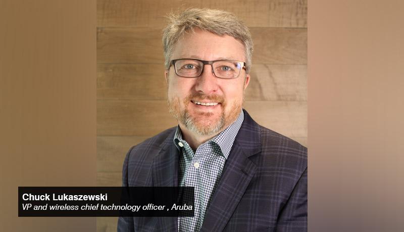 Chuck Lukaszewski- vice president - wireless chief technology officer- Aruba - TECHXMEDIA
