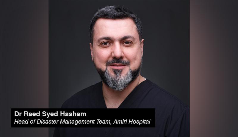 Dr Raed Syed Hashem - Head of Disaster Management Team - Amiri Hospital - techxmedia