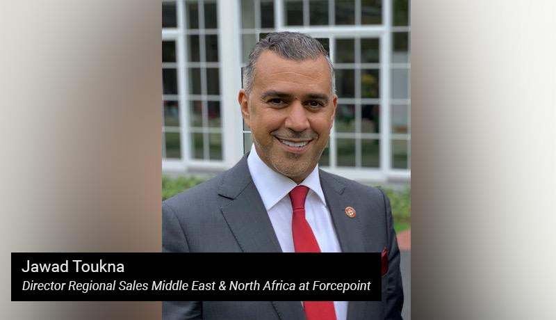Jawad-Toukna---Director-Regional-Sales-Middle-East-&-North-Africa--Forcepoint - techxmedia