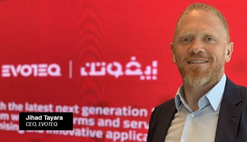 Jihad Tayara - CEO- EVOTEQ - techxmedia