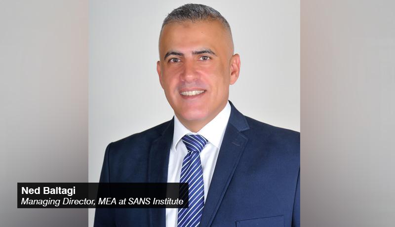 Ned Baltagi - Managing Director - Middle East & Africa- SANS Institute -techxmedia