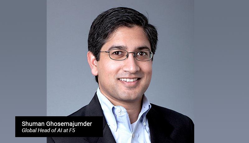 Shuman-Ghosemajumder,-Global-Head-of-AI-at-F5 - techxmedia