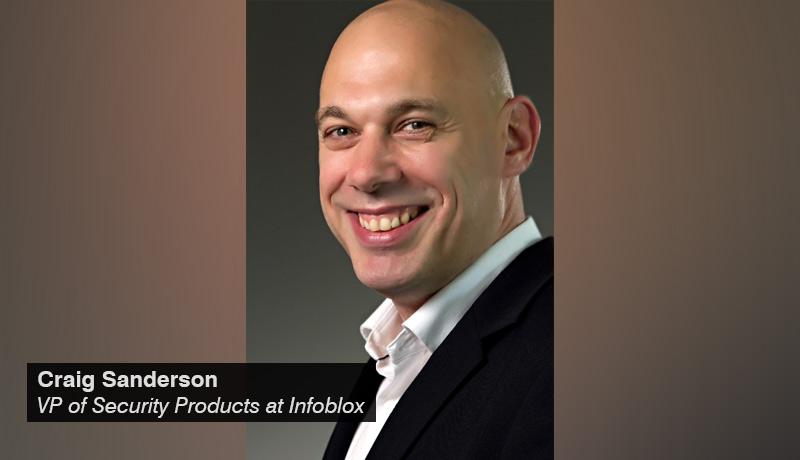 Craig Sanderson,- VP - Security Products- Infoblox - techxmedia