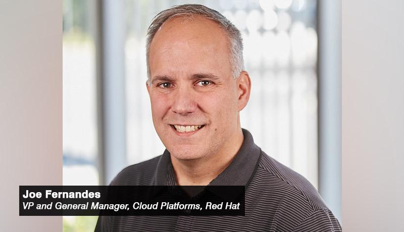 Joe Fernandes - vice president - general-manager - Cloud-Platforms,-Red-Hat - techxmedia
