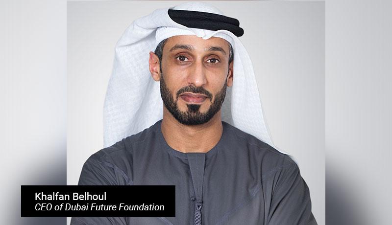 Khalfan-Belhoul - -CEO-of-Dubai-Future-Foundation - techxmedia